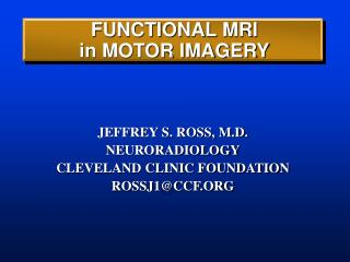 FUNCTIONAL MRI in MOTOR IMAGERY