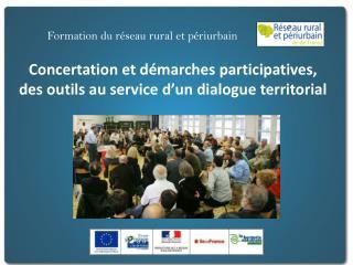 Concertation et d marches participatives,  des outils au service d un dialogue territorial