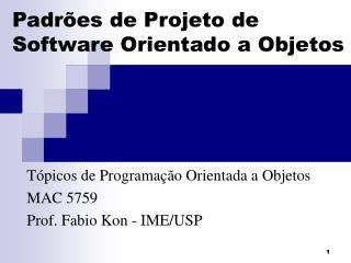 Padr es de Projeto de Software Orientado a Objetos