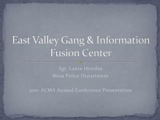 East Valley Gang  Information Fusion Center