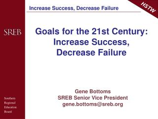 Goals for the 21st Century: Increase Success, Decrease Failure