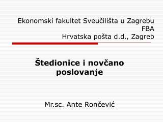 Ekonomski fakultet Sveucili ta u Zagrebu FBA Hrvatska po ta d.d., Zagreb