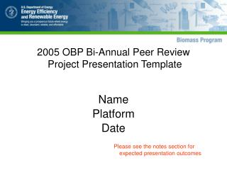 2005 OBP Bi-Annual Peer Review   Project Presentation Template