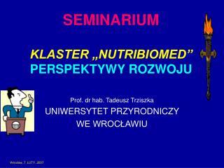 SEMINARIUM   KLASTER  NUTRIBIOMED  PERSPEKTYWY ROZWOJU