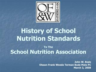 History of School Nutrition Standards   To The  School Nutrition Association