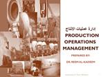 Production Operations  Management  Prepared by: Dr. Reem Al-Kadeem