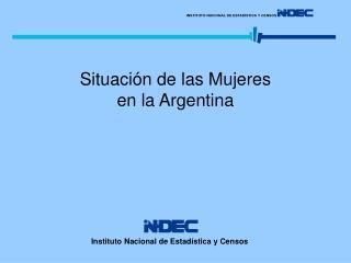 Situaci n de las Mujeres  en la Argentina