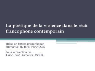 La po tique de la violence dans le r cit francophone contemporain