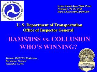 U. S. Department of Transportation    Office of Inspector General   BAMS