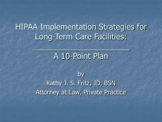 HIPAA Implementation Strategies for Long-Term Care Facilities: ______________________ A 10-Point Plan