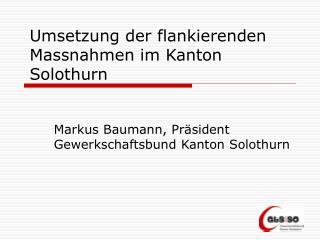Umsetzung der flankierenden Massnahmen im Kanton Solothurn