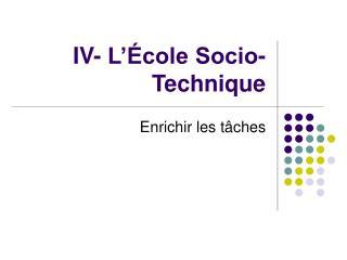 IV- L  cole Socio-Technique