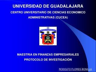 UNIVERSIDAD DE GUADALAJARA CENTRO UNIVERSITARIO DE CIENCIAS ECONOMICO ADMINISTRATIVAS CUCEA