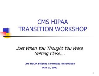 CMS HIPAA  TRANSITION WORKSHOP