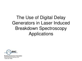 The Use of Digital Delay Generators in Laser Induced Breakdown Spectroscopy Applications