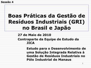 Boas Pr ticas da Gest o de Res duos Industriais GRI  no Brasil e Jap o