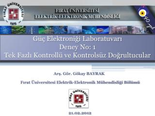 G   Elektronigi Laboratuvari Deney No: 1 Tek Fazli Kontroll  ve Kontrols z Dogrultucular