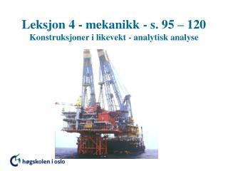 Leksjon 4 - mekanikk - s. 95   120 Konstruksjoner i likevekt - analytisk analyse