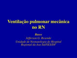 Ventila  o pulmonar mec nica no RN