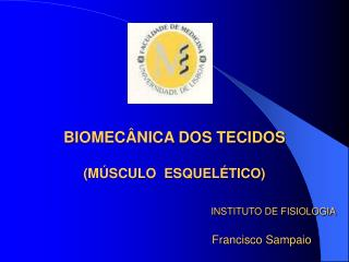 BIOMEC NICA DOS TECIDOS  M SCULO  ESQUEL TICO                                                 INSTITUTO DE FISIOLOGIA