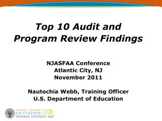 Top 10 Audit and  Program Review Findings   NJASFAA Conference Atlantic City, NJ November 2011  Nautochia Webb, Training