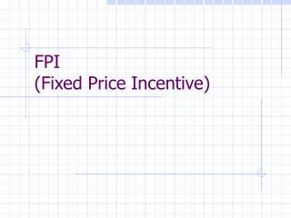FPI Fixed Price Incentive