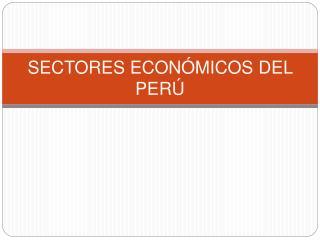 SECTORES ECON MICOS DEL PER