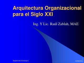 Arquitectura Organizacional para el Siglo XXI