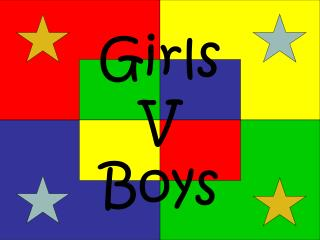 Girls V Boys