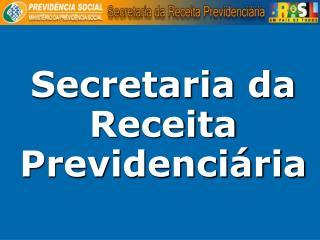 Secretaria da Receita Previdenci ria
