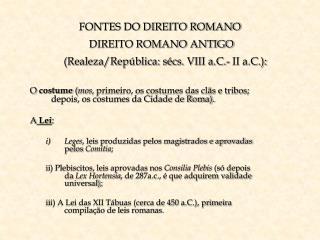 FONTES DO DIREITO ROMANO  DIREITO ROMANO ANTIGO     Realeza