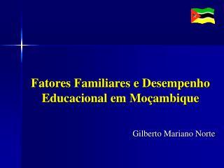 Fatores Familiares e Desempenho Educacional em Mo ambique