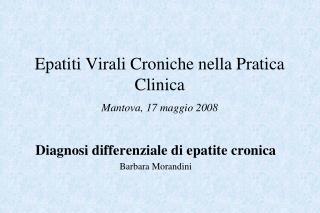 Epatiti Virali Croniche nella Pratica Clinica Mantova, 17 maggio 2008