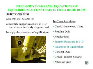 FREE-BODY DIAGRAMS, EQUATIONS OF EQUILIBRIUM  CONSTRAINTS FOR A RIGID BODY