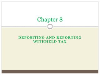 Depositing and Reporting withheld tax