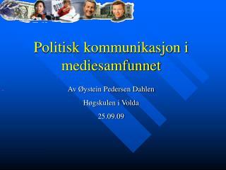 Politisk kommunikasjon i mediesamfunnet