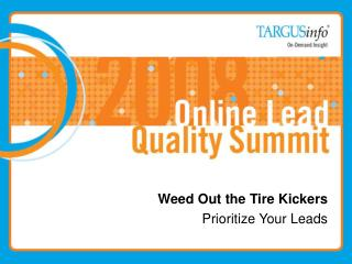 Weed Out the Tire Kickers