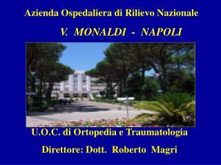 Azienda Ospedaliera di Rilievo Nazionale        V.  MONALDI  -  NAPOLI