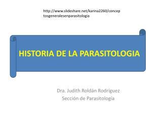 Dra. Judith Rold n Rodr guez Secci n de Parasitolog a