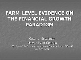 FARM-LEVEL EVIDENCE ON THE FINANCIAL GROWTH PARADIGM