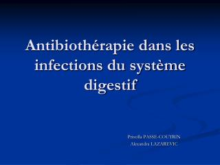 Antibioth rapie dans les infections du syst me digestif