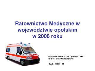Ratownictwo Medyczne w  wojew dztwie opolskim  w 2008 roku