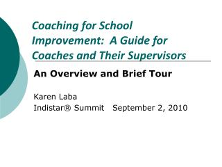 Coaching for School Improvement:  A Guide for Coaches and Their Supervisors