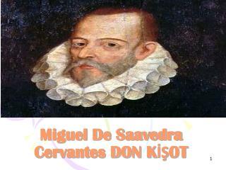 Miguel De Saavedra Cervantes DON KISOT