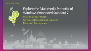 Explore the Multimedia Potential of Windows Embedded Standard 7