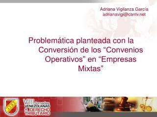 Problem tica planteada con la Conversi n de los  Convenios Operativos  en  Empresas Mixtas
