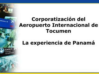 Corporatizaci n del  Aeropuerto Internacional de Tocumen  La experiencia de Panam