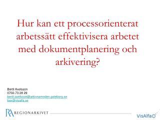 Hur kan ett processorienterat  arbetss tt effektivisera arbetet med dokumentplanering och arkivering