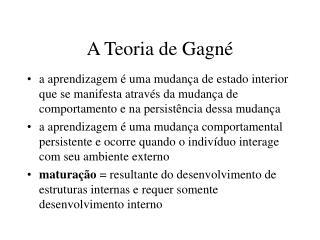 A Teoria de Gagn