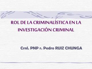 ROL DE LA CRIMINAL STICA EN LA INVESTIGACI N CRIMINAL